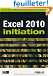 Excel 2010 initiation : Guide de form...