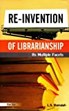 img - for Re-invention of Librarianship: Its Multiple Facets book / textbook / text book