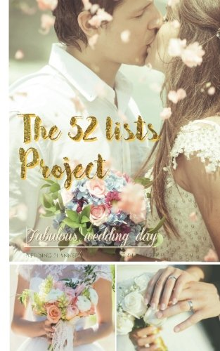 52 Lists Project for Fabulous Wedding Day! Modern Wedding Checklist Planner and Organizer Book Memorable journal for life event: Wedding Planner Organizer Checklists