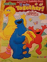 Sesame Street Coloring & Activity Book with Stickers T is for Together