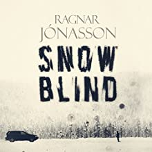 Snowblind: Dark Iceland (       UNABRIDGED) by Ragnar Jonasson Narrated by Thor Kristjansson
