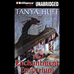 The Enchantment Emporium (       UNABRIDGED) by Tanya Huff Narrated by Teri Clark Linden