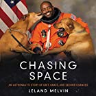 Chasing Space: An Astronaut's Story of Grit, Grace, and Second Chances Hörbuch von Leland Melvin Gesprochen von: Ron Butler