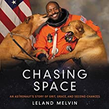 Chasing Space: An Astronaut's Story of Grit, Grace, and Second Chances Audiobook by Leland Melvin Narrated by Ron Butler