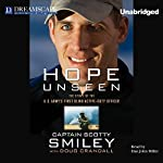 Hope Unseen: The Story of the U.S. Army's First Blind Active-Duty Officer | Scotty Smiley,Doug Crandall