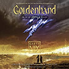 Goldenhand: The Old Kingdom, Book 5 Audiobook by Garth Nix Narrated by Heather Wilds