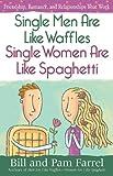 Single Men Are Like Waffles-Single Women Are Like Spaghetti