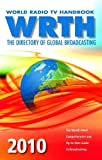 World Radio TV Handbook 2010: The Directory of Global Broadcasting