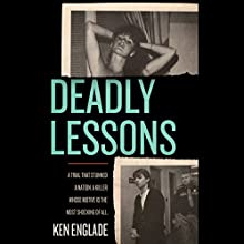 Deadly Lessons (       UNABRIDGED) by Ken Englade Narrated by James Conlan