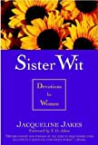 img - for By Jacqueline Jakes Sister Wit: Devotions for Women [Paperback] book / textbook / text book
