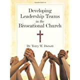 Developing Leadership Teams in the Bivocational Church ~ Dr. Terry W. Dorsett