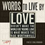 Words to Live By  2013 Wall (calendar)