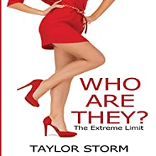 Who Are They?: The Extreme Limit: Who--? Series, Book 1 (       UNABRIDGED) by Taylor Storm Narrated by Aze Fellner