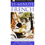 15-Minute French: Speak French in just 15 minutes a day (Eyewitness Travel 15-Minute)by Caroline Lemoine