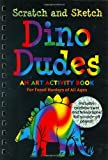 Dino Dudes Scratch And Sketch: An Art Activity Book For Fossil Hunters of All Ages