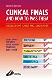img - for Clinical Finals and How to Pass Them: OSCE's, Short Cases and Long Cases, 2e by Hanretty MD FRCOG, Kevin P., Turner, Tom, McGregor, John R., Hood, Stuart, Hunter, Robert (June 25, 2004) Paperback 2 book / textbook / text book