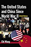 The United States and China Since World War II: A Brief History (0765629909) by Wang, Chi