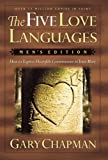 The Five Love Languages: Men's Edition  How to Express Heartfelt Commitment to Your Mate (1881273105) by Chapman, Gary