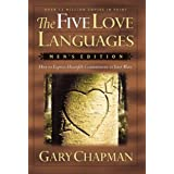 The Five Love Languages: How to Express Heartfelt Commitment to Your Mate (Men's Edition) ~ Gary Chapman