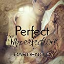 Perfect Imperfections (       UNABRIDGED) by Cardeno C. Narrated by Charlie David