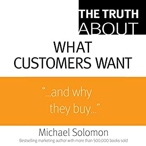 The Truth About What Customers Want Audiobook