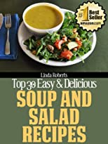 Top 30 Easy & Delicious Soup and Salad Recipes (Top 30 Easy & Delicious Recipes)