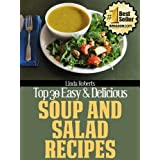 Soup and Salad Recipes (Top 30 Easy & Delicious Recipes Book 10) ~ Linda Roberts