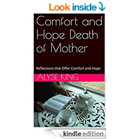 Comfort and Hope Death of Mother: Reflections that Offer Comfort and Hope