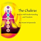 The Chakras: Keys to Self-Understanding and Freedom | [Swami Kriyananda]
