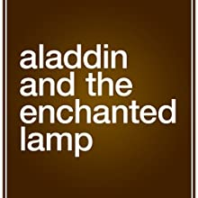 Aladdin and the Enchanted Lamp (       UNABRIDGED) by John Payne (translator) Narrated by Bernard Cetaro Clark
