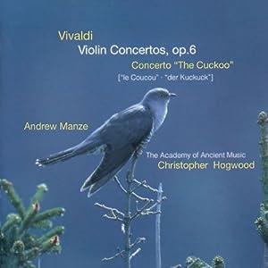 """Vivaldi - Violin Concerto, op. 6 (Concerto """"The Cuckoo"""") / Manze · AAM · Hogwood"""
