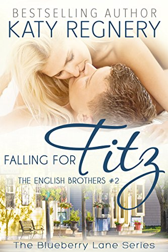 Falling for Fitz: The English Brothers #2 (The Blueberry Lane Series)
