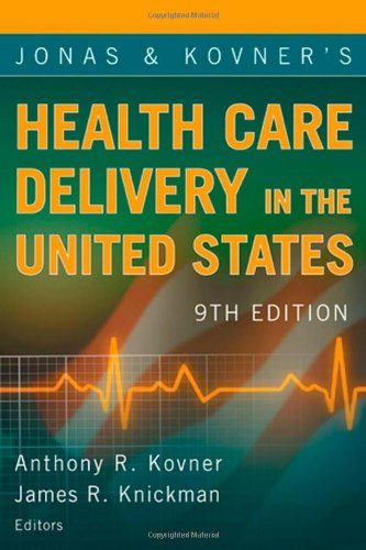 Jonas And Kovner'S Health Care Delivery In The United States: 9Th Edition (Health Care Delivery In The United States (Jonas & Kovner'S)) front-412195