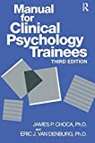 img - for Manual For Clinical Psychology Trainees: Assessment, Evaluation And Treatment (Brunner/Mazel Basic Principles Into Practice Series) by James P. Choca (1996-07-01) book / textbook / text book