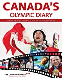 Canada's Olympic Diary: A Day-by-Day Account of the 2010 Winter Games
