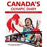 Canada's Olympic Diary: A Day-by-Day Account of the 2010 Winter Gamesby The Canadian Press
