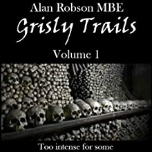 Grisly Tales: Volume 1 (       UNABRIDGED) by Alan Robson Narrated by Alan Robson