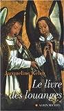 echange, troc Jacqueline Kelen - Le livre des louanges
