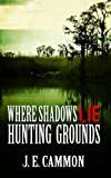 img - for Where Shadows Lie 2: Hunting Grounds book / textbook / text book