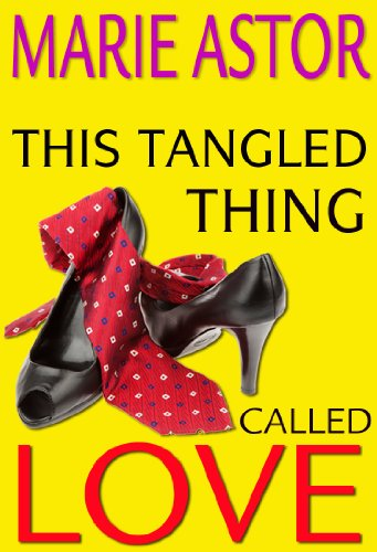 This Tangled Thing Called Love: A Contemporary Romance Novel
