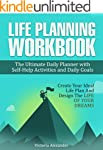 Life Planning Workbook: The Ultimate...