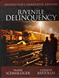 Juvenile Delinquency (Instructor's Annotated Edition) (0205525628) by Schmalleger, Frank