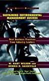 Sustaining Environmental Management Success: Best Business Practices from Industry Leaders