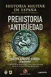Historia Militar de España: Prehistoria y antigüedad