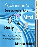 Alzheimers Separates the Mind & Body (When You See the Signs)