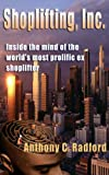 img - for Shoplifting, Inc.: Inside the mind of the world's most prolific ex shoplifter book / textbook / text book