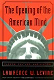 The Opening of the American Mind - Canons, Culture and History (0807031194) by Lawrence W. Levine