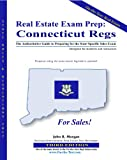 Real Estate Exam Prep-Connecticut Regs: The Authoritative Guide to Preparing for the State-Specific Sales Exam