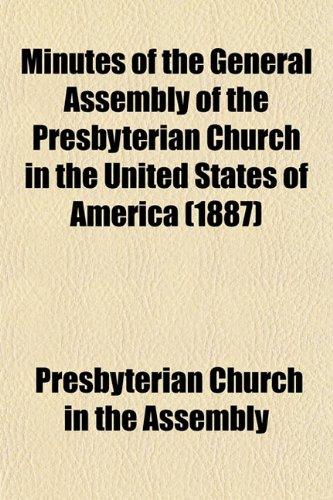 Minutes of the General Assembly of the Presbyterian Church in the United States of America (1887)