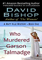 Who Murdered Garson Talmadge (A Matt Kile Mystery Book 1)